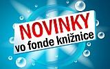 Knižné novinky vo fonde VKMR za posledný mesiac