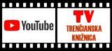 YouTube kanál Verejnej knižnice Michala Rešetku v Trenčíne